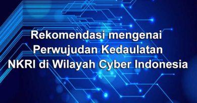 Rekomendasi mengenai Perwujudan Kedaulatan NKRI di Wilayah Cyber Indonesia