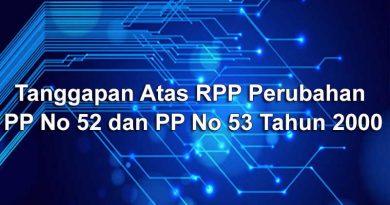 Tanggapan Umum Atas Draft RPP Perubahan PP No 52 dan PP No 53 Tahun 2000