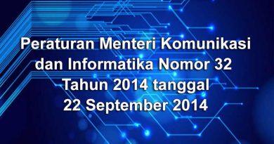 Peraturan Menteri Komunikasi dan Informatika Nomor 32 Tahun 2014 tanggal 22 September 2014