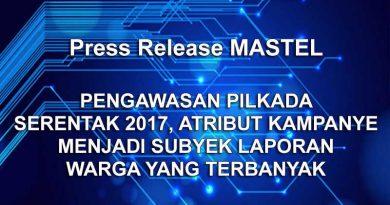 Press Release : Pengawasan Pilkada Serentak 2017, Atribut Kampanye Menjadi Subyek Laporan Warga Yang Terbanyak