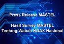 Press Release: Infografis Hasil Survey MASTEL Tentang Wabah HOAX Nasional